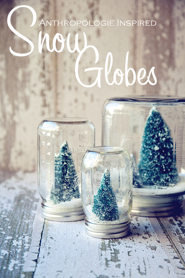 Anthropologie Inspired Snow Globes | Tutorial
