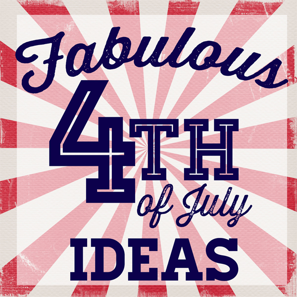 fabulous 4th of july ideas