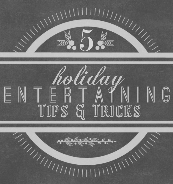 Entertaining Holidays: 5 Tips For Easy Holiday Entertaining • Whipperberry