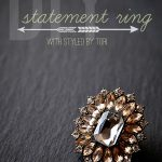 DIY Statement Ring with Styled by Tori