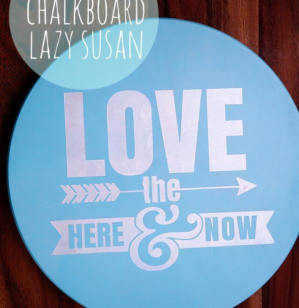 Inspirational Chalkboard Lazy Susan from WhipperBerry