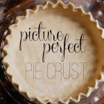 My Favorite Pie Crust Recipe to Celebrate National Pie Day