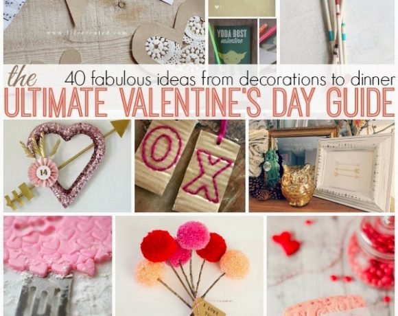 From Decorations to Dinner 40 FABULOUS Valentines Day Ideas