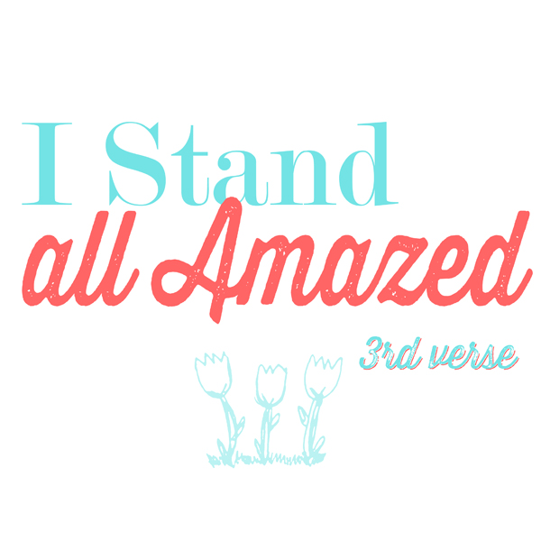 I Stand All Amazed Flip Chart for LDS Primary // 3rd Verse