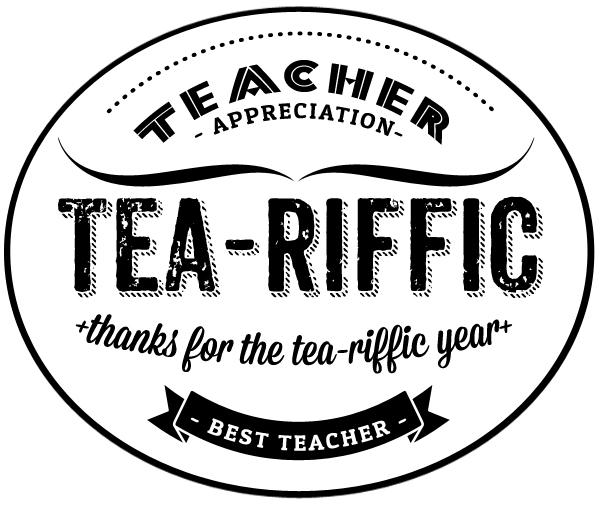 Tea-Riffic Teacher // Teacher Appreciation Week • Whipperberry