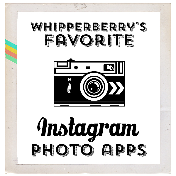 WhipperBerry's Favorite Photo Apps for Instagram