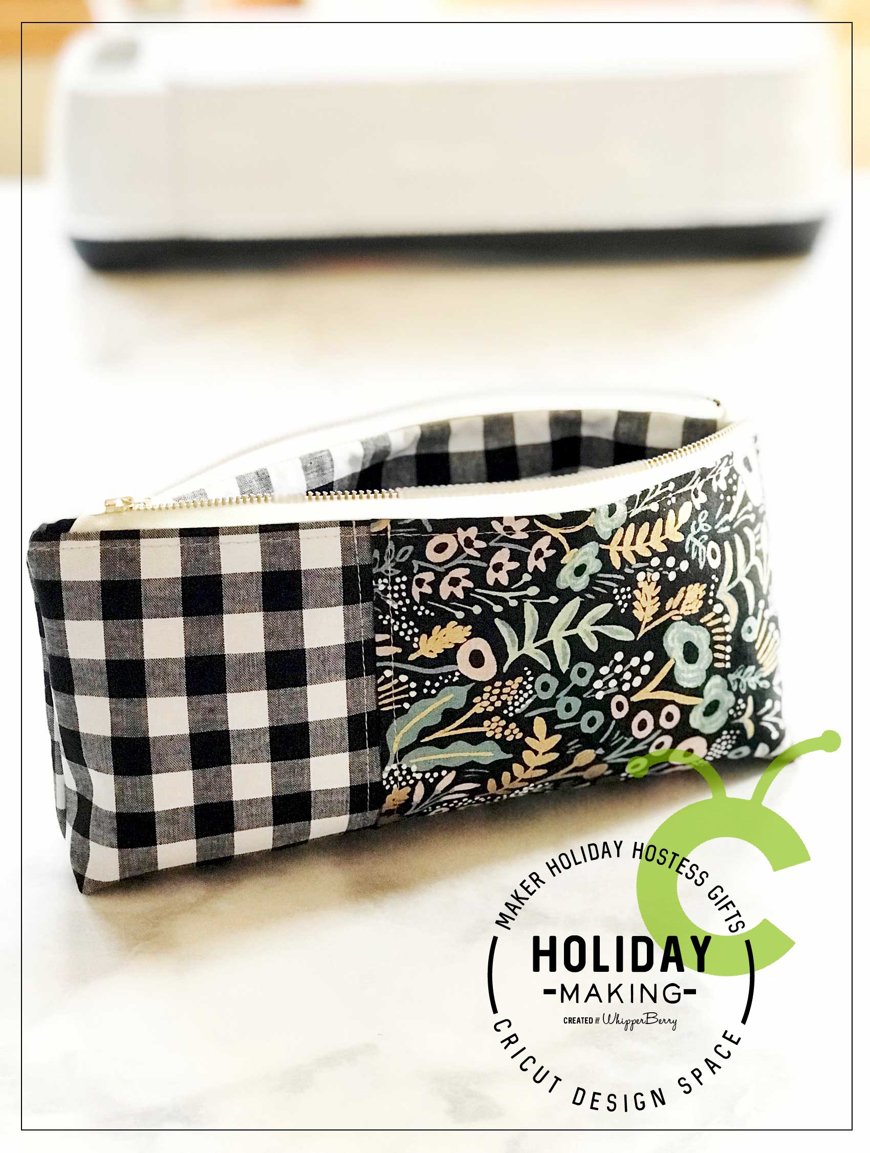 Zipper Pouch a Perfect Holiday Hostess Gift Cut with the Cricut Maker • Whipperberry