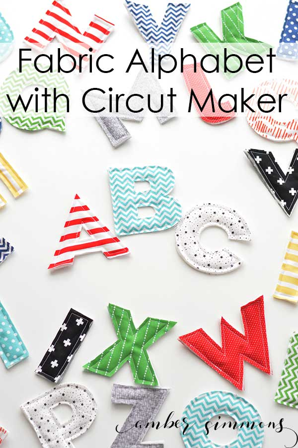 Fabric Alphabet for Cricut Maker •  Amber Simmons