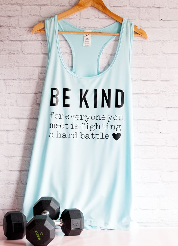 Be Kind for everyone you meet is fighting a hard battle workout shirt created with Cricut SportFlex Iron-on vinyl - created by WhipperBerry